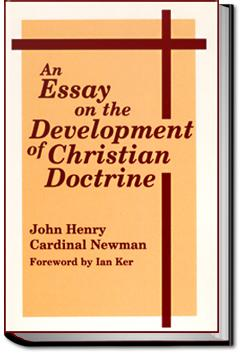 An Essay on the Development of Christian Doctrine | John Henry Newman