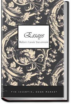 Essays of Robert Louis Stevenson | Robert Louis Stevenson