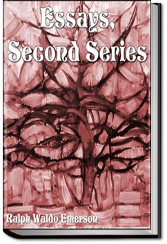 Essays - Second Series | Ralph Waldo Emerson