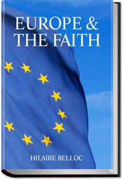 Europe and the Faith | Hilaire Belloc