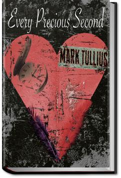 Every Precious Second | Mark Tullius