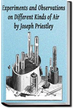 Experiments and Observations on Different Kinds of Air | Joseph Priestley