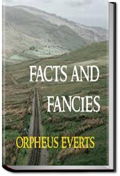 Facts and Fancies | Orpheus Everts
