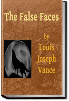 The False Faces | Louis Joseph Vance