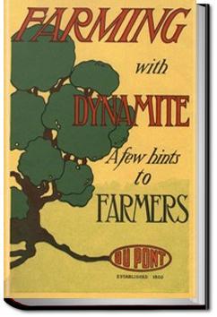 Farming with Dynamite | E.I. du Pont de Nemours & Company