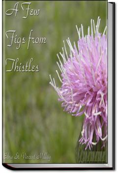 A Few Figs from Thistles | Edna St. Vincent Millay