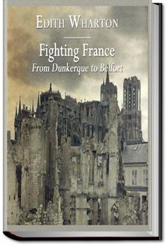 Fighting France, from Dunkerque to Belfort | Edith Wharton