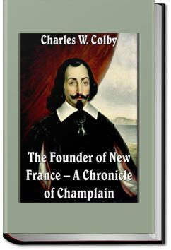 The Founder of New France | Charles W. Colby