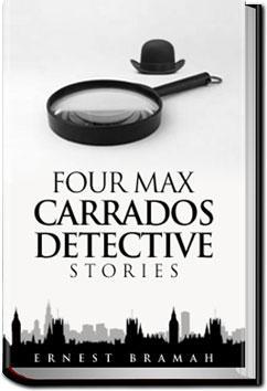 Four Max Carrados Detective Stories | Ernest Bramah