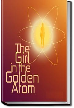 The Girl in the Golden Atom | Ray Cummings