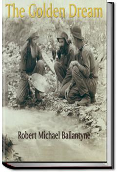 The Golden Dream | R. M. Ballantyne