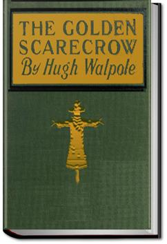 The Golden Scarecrow | Sir Hugh Walpole
