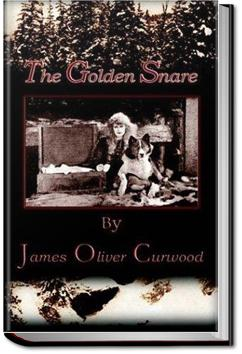 The Golden Snare | James Oliver Curwood