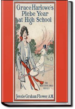 Grace Harlowe's Plebe Year at High School | Jessie Graham Flower