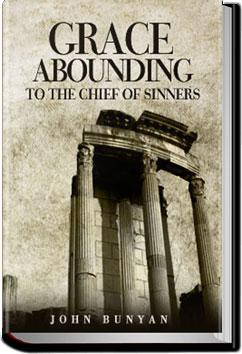 Grace Abounding to the Chief of Sinners | John Bunyan