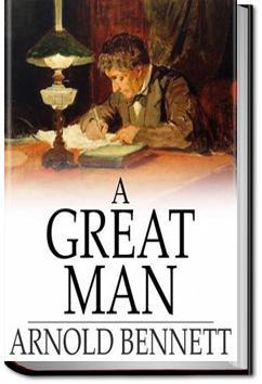 A Great Man | Arnold Bennett