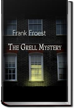 The Grell Mystery | Frank Froest