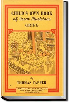 Edvard Grieg - The Story of the Boy Who Made Music in the Land of the Midnight Sun | Thomas Tapper