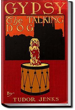 Gypsy - The Talking Dog | Tudor Jenks