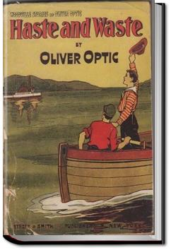 Haste and Waste | Oliver Optic
