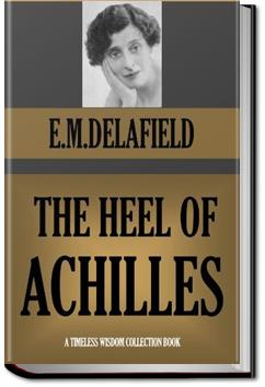 The Heel of Achilles | E. M. Delafield