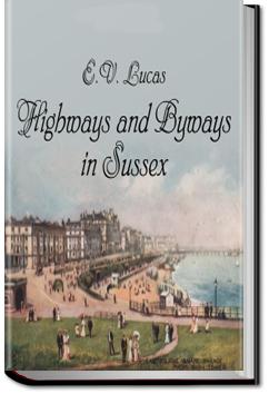 Highways and Byways in Sussex | E. V. Lucas