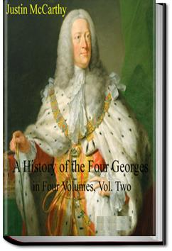 A History of the Four Georges - Volume 2 | Justin McCarthy