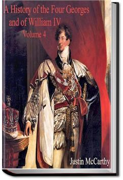 A History of the Four Georges - Volume 4 | Justin McCarthy