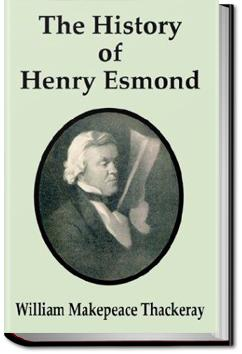 The History of Henry Esmond, Esq. | William Makepeace Thackeray