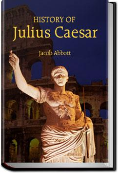 History of Julius Caesar | Jacob Abbott