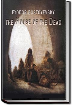The House of the Dead or Prison Life in Siberia | Fyodor Dostoyevsky
