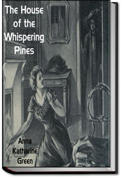 The House of the Whispering Pines | Anna Katharine Green