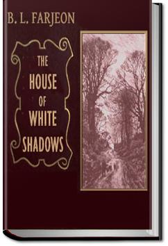 The House of the White Shadows | B. L. Farjeon