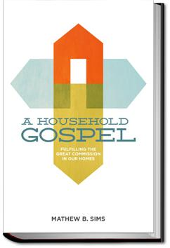 A Household Gospel | Mathew B. Sims