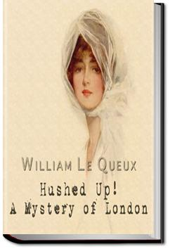 Hushed Up! A Mystery of London | William Le Queux