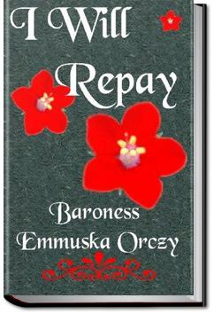 I Will Repay | Baroness Emmuska Orczy