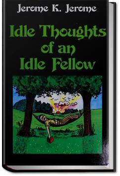 Idle Thoughts of an Idle Fellow   Jerome K. Jerome