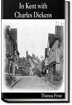 In Kent With Charles Dickens | Thomas Frost