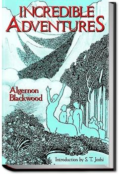Incredible Adventures | Algernon Blackwood