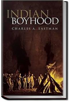 Indian Boyhood | Charles Alexander Eastman