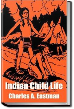 Indian Child Life | Charles Alexander Eastman