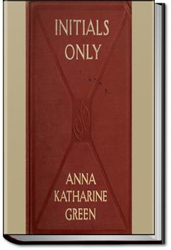 Initials Only | Anna Katharine Green