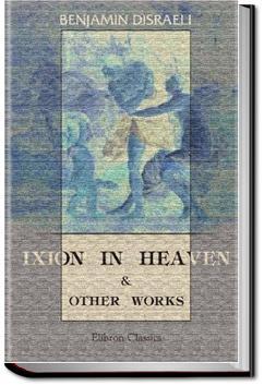 Ixion In Heaven | Benjamin Disraeli