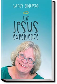 The Jesus Experience | Wendy Anderson