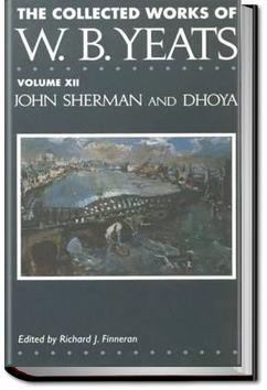 John Sherman and Dhoya   W. B. Yeats