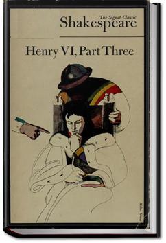 King Henry VI, Part 3 | William Shakespeare