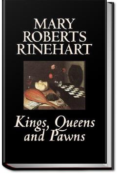 Kings, Queens and Pawns | Mary Roberts Rinehart