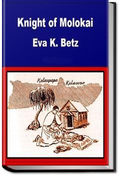 Knight of Molokai | Eva K. Betz