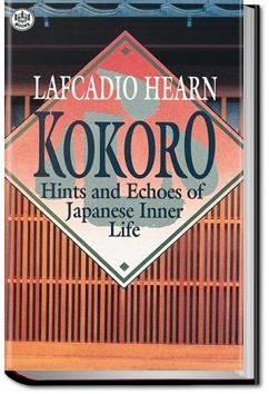 Kokoro: Hints and Echoes of Japanese Inner Life | Lafcadio Hearn