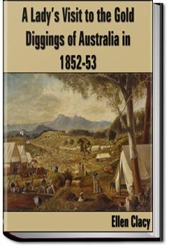 A Lady's Visit to the Gold Diggings of Australia | Ellen Clacy